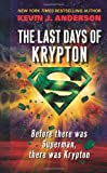 The Last Days of Krypton (0061340758) by Anderson, Kevin J.