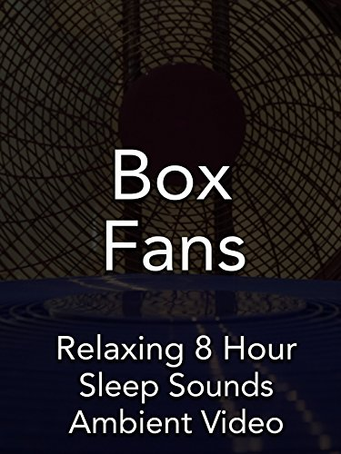 Box Fans Relaxing 8 Hour Sleep Sounds Ambient Video