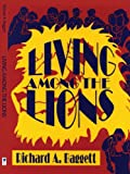 img - for Living Among the Lions book / textbook / text book