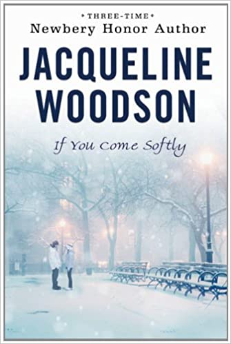 If You Come Softly, by Jacqueline Woodson