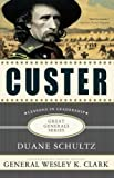 Custer: Lessons in Leadership (Great Generals) (0230114245) by Schultz, Duane