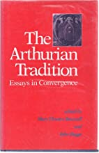 Arthurian Tradition Essays in Convergence