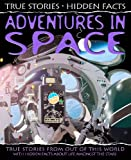 Hachette Children's Books True Stories, Hidden Facts: Adventures in Space: True Stories from out of the World!