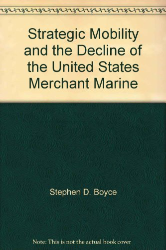 strategic-mobility-and-the-decline-of-the-united-states-merchant-marine