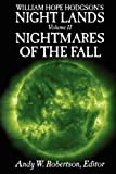 William Hope Hodgson's Night Lands Volume 2: Nightmares of the Fall (0955478316) by Wright, John C.