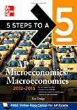 img - for 5 Steps to a 5 AP Microeconomics/Macroeconomics, 2012-2013 Edition (5 Steps to a 5 on the Advanced Placement Examinations Series) book / textbook / text book