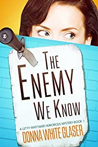The Enemy We Know: Suspense With A Dash Of Humor by Donna White Glaser ebook deal