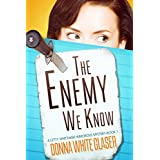 The Enemy We Know: Suspense with a Dash of Humor (A Letty Whittaker 12 Step Mystery) ~ Donna White  Glaser