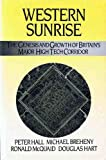 Western Sunrise: The Genesis and Growth of Britain's Major High Tech Corridor (0043381421) by Hall, Peter