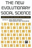 img - for The New Evolutionary Social Science: Human Nature, Social Behavior, and Social Change book / textbook / text book
