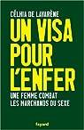 Un visa pour l'enfer : Une femme combat les marchands de sexe par Lavarène