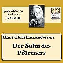 Der Sohn des Pförtners Hörbuch von Hans Christian Andersen Gesprochen von: Karlheinz Gabor