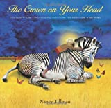 img - for The Crown on Your Head by Tillman, Nancy (2011) Hardcover book / textbook / text book