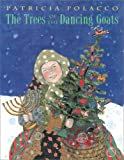 The Trees Of The Dancing Goats (0689808623) by Patricia Polacco