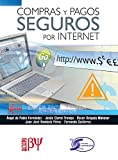 img - for Compras y Pagos Seguros por Internet (Spanish Edition) book / textbook / text book
