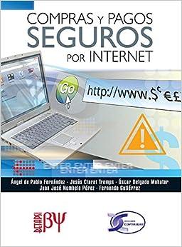 Compras y Pagos Seguros por Internet (Spanish Edition) (Spanish