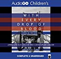With Every Drop of Blood: A Novel of the Civil War Audiobook by James Collier, Christopher Collier Narrated by Alston Brown