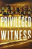 Privileged Witness: A Josie Bates Thriller
