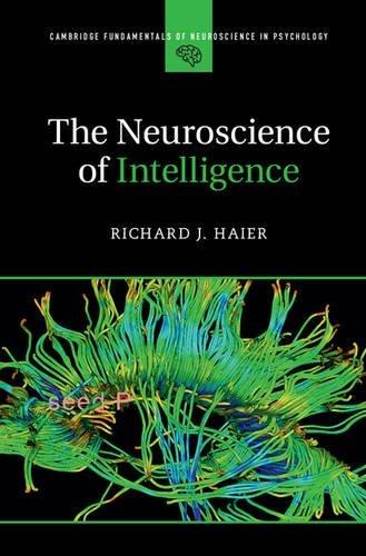 the-neuroscience-of-intelligence-cambridge-fundamentals-of-neuroscience-in-psychology