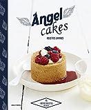 Angel cakes: Recettes divines...
