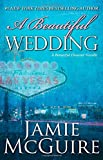 Jamie McGuire A Beautiful Wedding: A Beautiful Disaster Novella (Maddox Brothers)