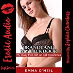 Brandi and My Backdoor: My Crazy First Girl on Girl Experience | Emma O'Neil
