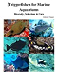 TRiggerfishes for Marine Aquariums: D...