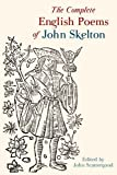 John Scattergood The Complete English Poems of John Skelton (Exeter Medieval Texts and Studies)