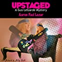 Upstaged: A Gus LeGarde Mystery: A Gus LeGarde Mystery, Book 2 Audiobook by Aaron Paul Lazar Narrated by Robert King Ross