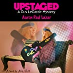 Upstaged: A Gus LeGarde Mystery, Book 2 (       UNABRIDGED) by Aaron Paul Lazar Narrated by Robert King Ross