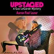 Upstaged: A Gus LeGarde Mystery, Book 2 | [Aaron Paul Lazar]