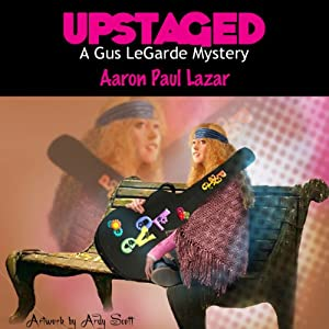 Upstaged: A Gus LeGarde Mystery Audiobook