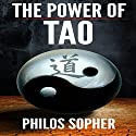 The Power of Tao: Tao Te Ching, The Way of The Dao (       UNABRIDGED) by Philos Sopher Narrated by Paul Carter