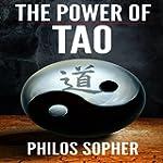 The Power of Tao: Tao Te Ching, The W...