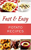 Fast And Easy Potato Recipes