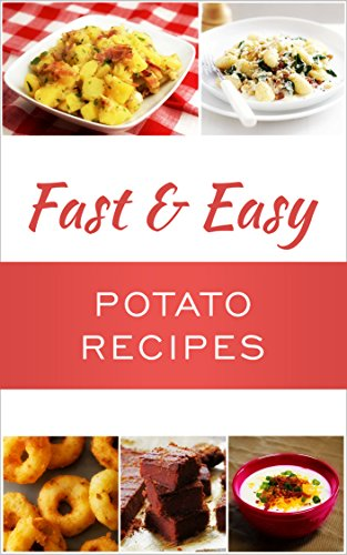 Fast And Easy Potato Recipes by Anela T.