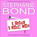 I Think I Love You: A Humorous Romantic Mystery (       UNABRIDGED) by Stephanie Bond Narrated by Maureen Jones