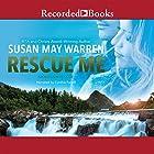 Rescue Me: Montana Rescue, Book 2 Hörbuch von Susan May Warren Gesprochen von: Cynthia Farrell
