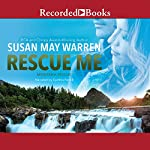 Rescue Me: Montana Rescue, Book 2 | Susan May Warren