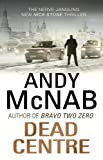 Andy McNab Dead Centre: (Nick Stone Book 14)