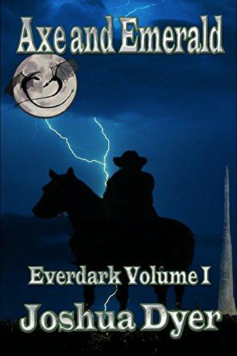 Axe and Emerald (The Everdark Saga Book 1) PDF