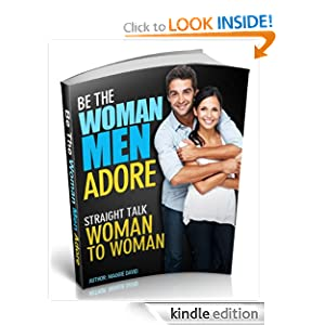 Be the Woman Men Adore (Straight Talk Women to Women) Maggie David