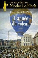 L'ann�e du volcan : N�11 : Une enq�ete de Nicolas Le FLoch (Une enqu�te de Nicolas Le Floch)