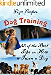 Dog Training: 55 the Best Tips on How...