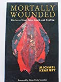 img - for Mortally Wounded: Stories of Soul Pain, Death and Healing book / textbook / text book