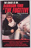The Fugitive - The Chase Is On... Harrison Ford Is (0440900700) by Dillard, J.M.