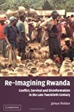 img - for By Johan Pottier - Re-Imagining Rwanda: Conflict, Survival and Disinformation in the Late Twentieth Century: 1st (first) Edition book / textbook / text book