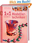 1 x 1 kreativ Modelliertechniken: Sch...