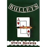 Bullets ~ Steve Brewer