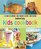 Southern Living: Kids Cookbook: 124 Recipes Kids Will Love to Make and Love to Eat (Southern Living (Hardcover Oxmoor))